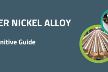 Copper Nickel Alloy: The Definitive Guide